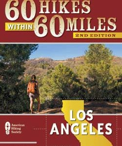 60 Hikes within 60 Miles of Los Angeles