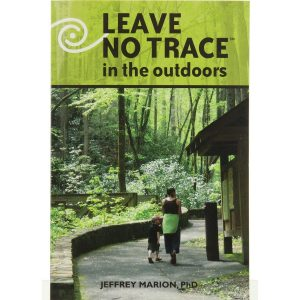 Leave No Trace in the Outdoors, Dr. Jeffrey Marion